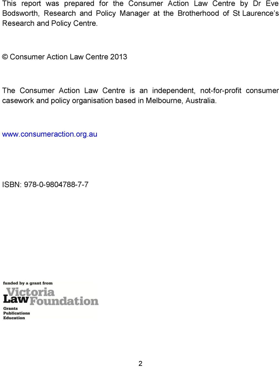 Consumer Action Law Centre 2013 The Consumer Action Law Centre is an independent, not-for-profit