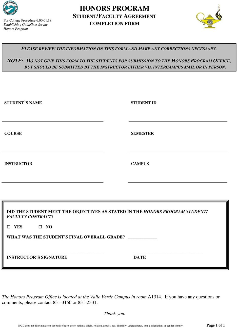 NOTE: DO NOT GIVE THIS FORM TO THE STUDENTS FOR SUBMISSION TO THE HONORS PROGRAM OFFICE, BUT SHOULD BE SUBMITTED BY THE INSTRUCTOR EITHER VIA INTERCAMPUS MAIL OR IN PERSON.