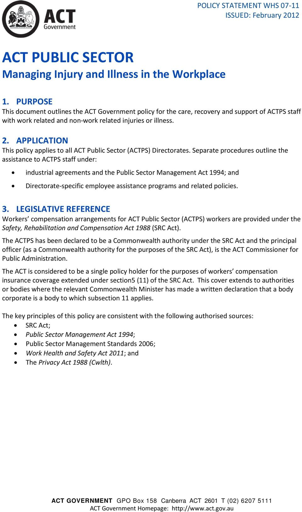 APPLICATION This policy applies to all ACT Public Sector (ACTPS) Directorates.