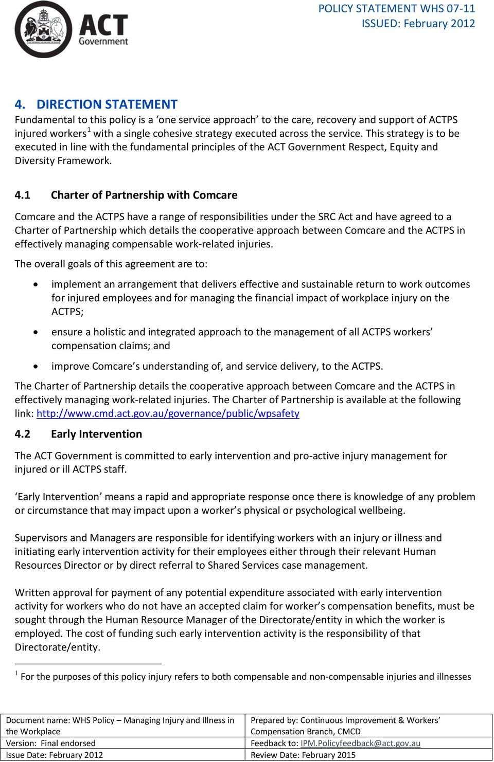 1 Charter of Partnership with Comcare Comcare and the ACTPS have a range of responsibilities under the SRC Act and have agreed to a Charter of Partnership which details the cooperative approach