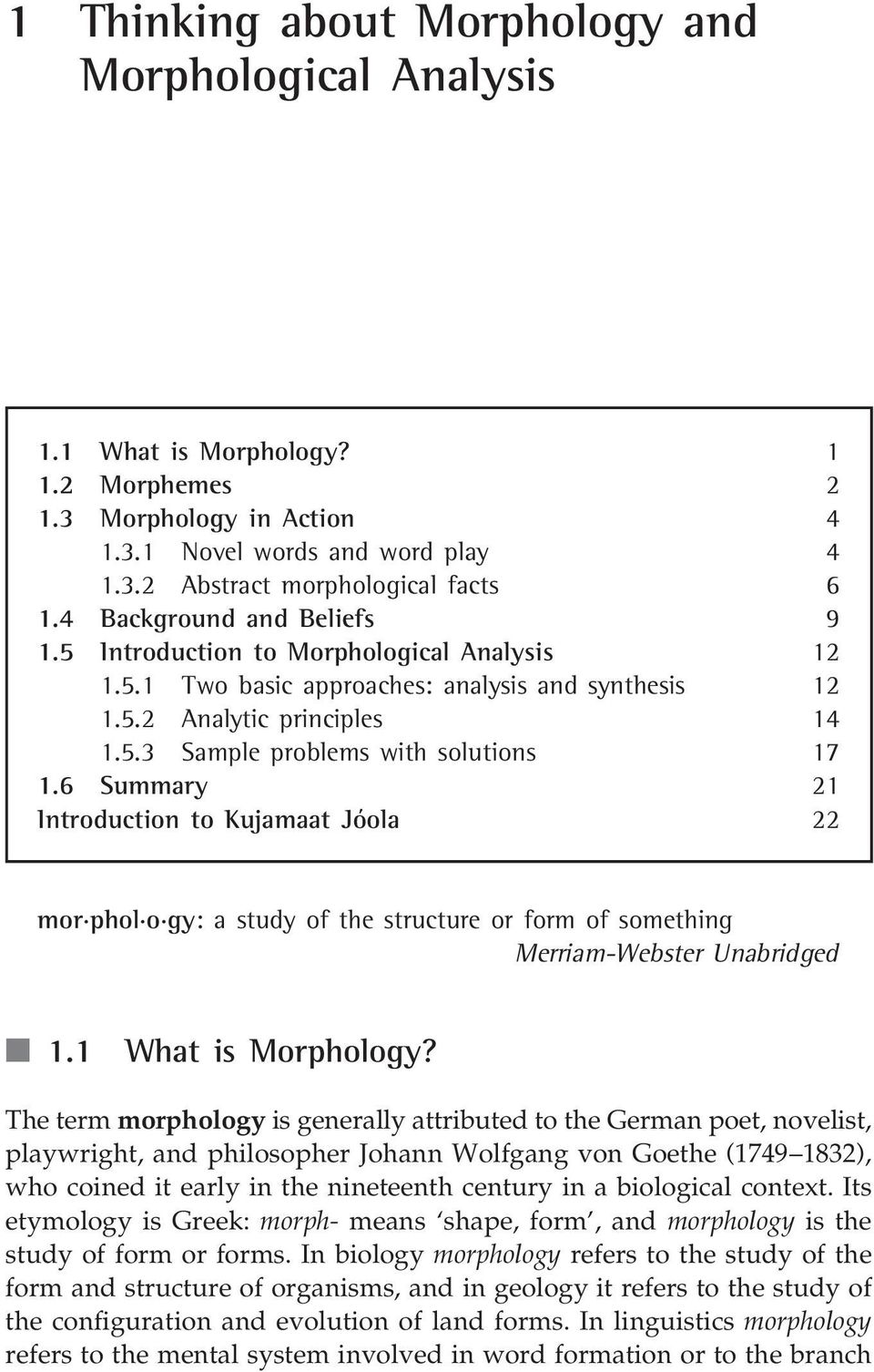 6 Summary 21 Introduction to Kujamaat Jóola 22 mor phol o gy: a study of the structure or form of something Merriam-Webster Unabridged n 1.1 What is Morphology?