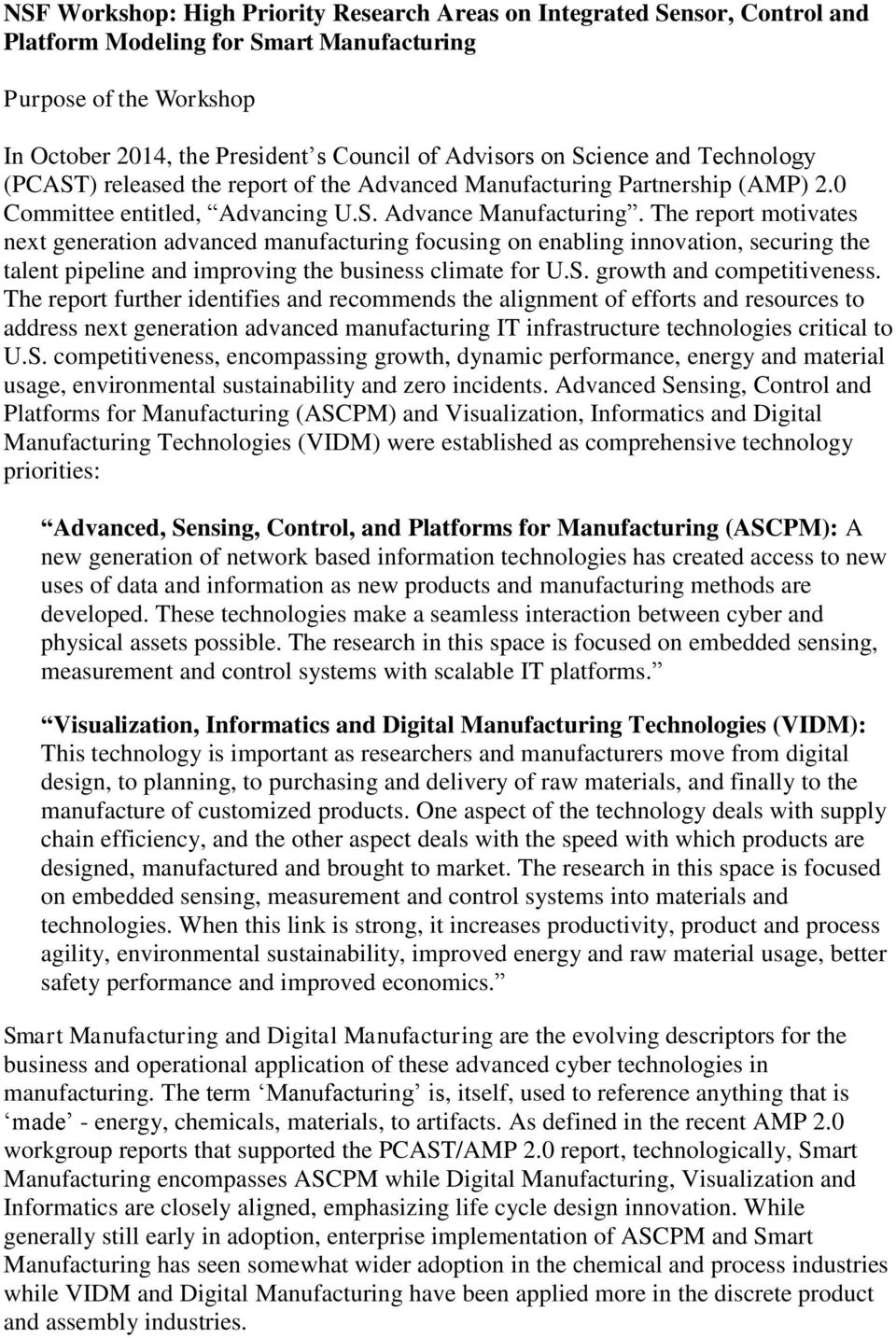 The report motivates next generation advanced manufacturing focusing on enabling innovation, securing the talent pipeline and improving the business climate for U.S. growth and competitiveness.
