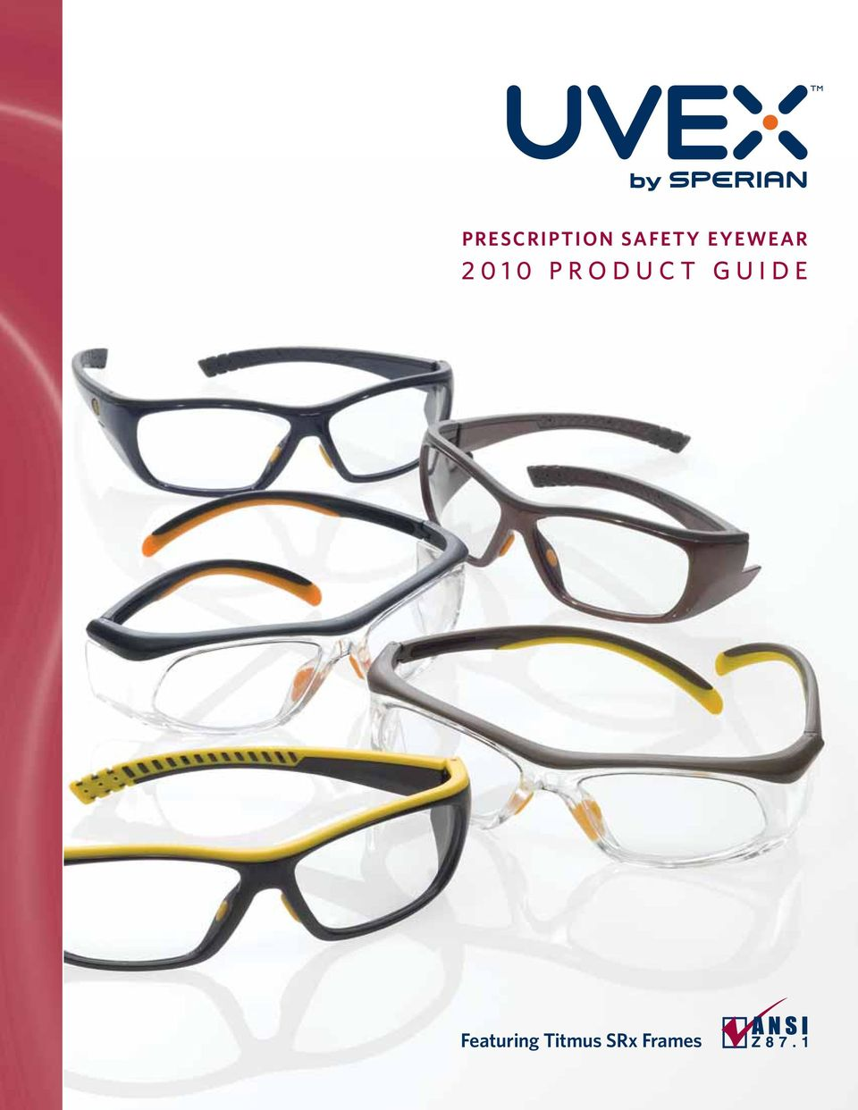 PRESCRIPTION SAFETY EYEWEAR 2010 PRODUCT GUIDE. Featuring Titmus SRx ...