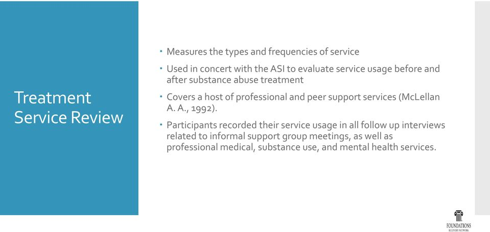 support services (McLellan A. A., 1992).