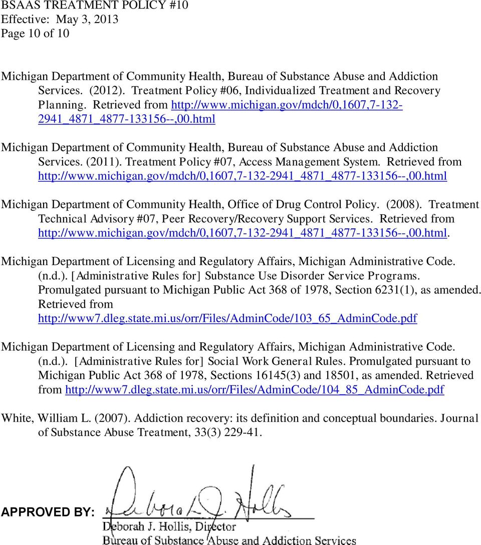 Treatment Policy #07, Access Management System. Retrieved from http://www.michigan.gov/mdch/0,1607,7-132-2941_4871_4877-133156--,00.