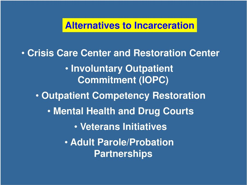(IOPC) Outpatient Competency Restoration Mental Health and