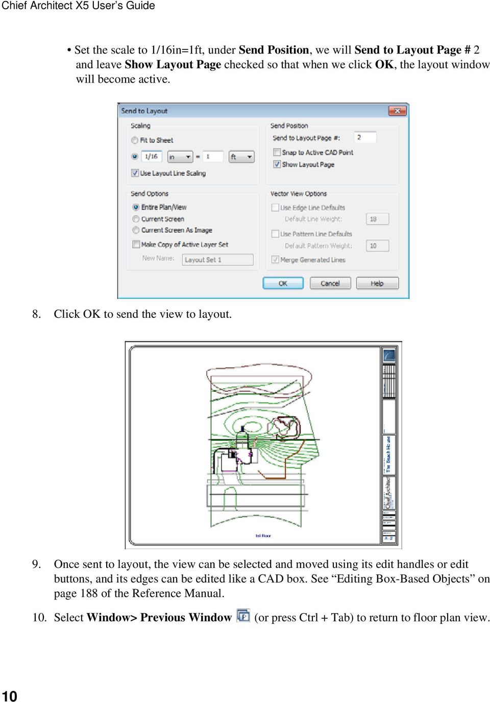 Once sent to layout, the view can be selected and moved using its edit handles or edit buttons, and its edges can be edited like a CAD