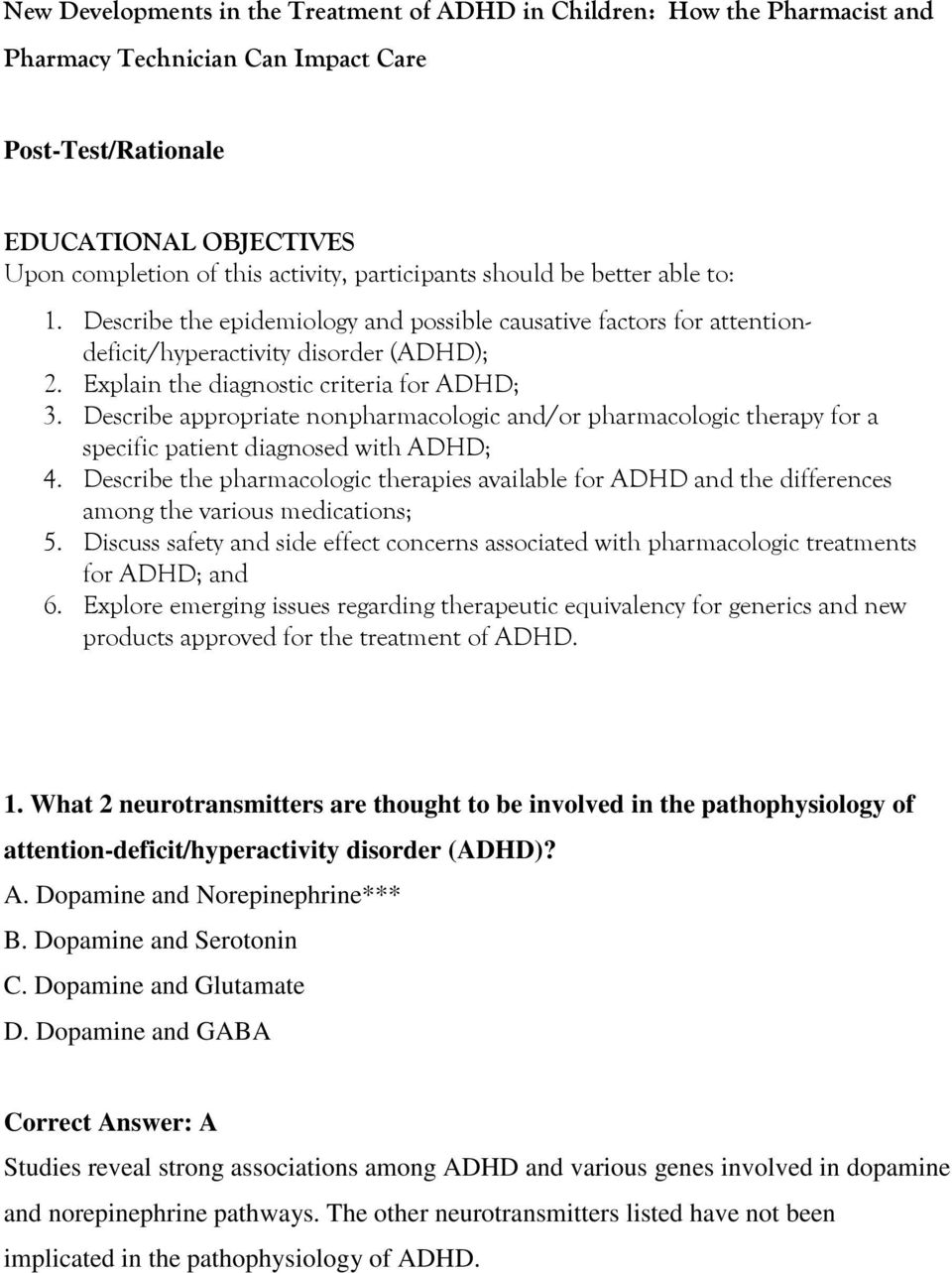 Describe appropriate nonpharmacologic and/or pharmacologic therapy for a specific patient diagnosed with ADHD; 4.