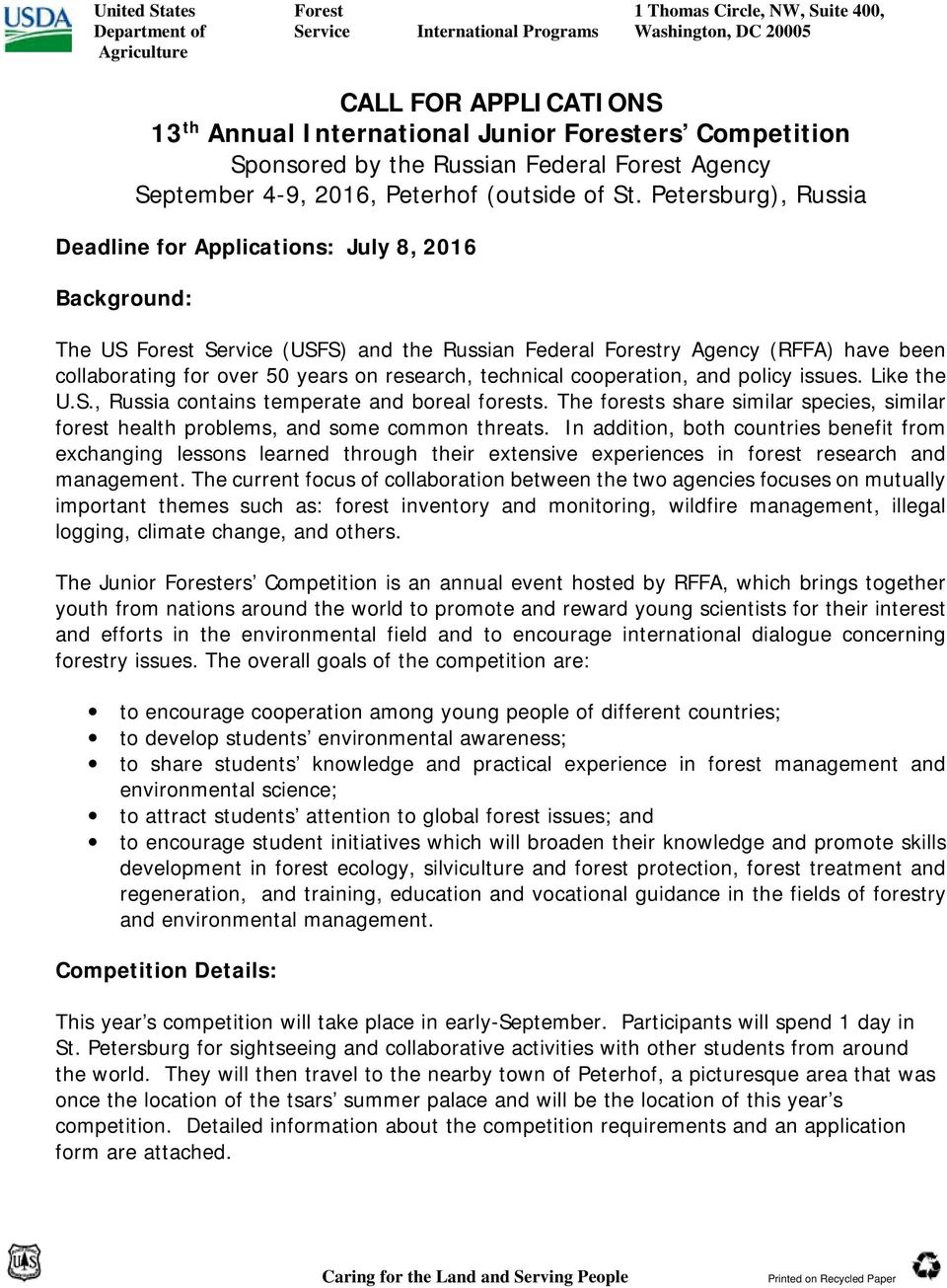 Petersburg), Russia Deadline for Applications: July 8, 2016 Background: The US Forest Service (USFS) and the Russian Federal Forestry Agency (RFFA) have been collaborating for over 50 years on