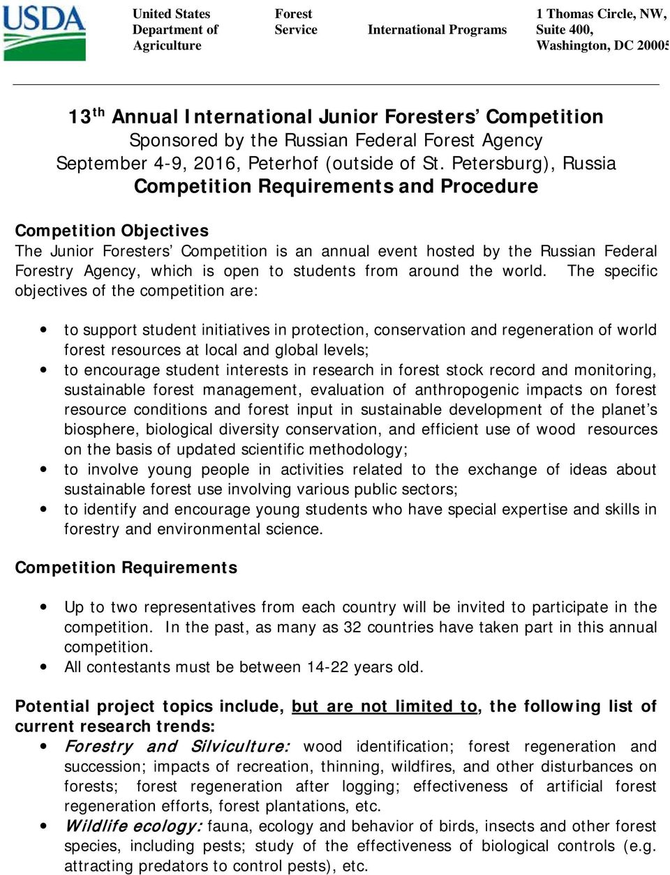 Petersburg), Russia Competition Requirements and Procedure Competition Objectives The Junior Foresters Competition is an annual event hosted by the Russian Federal Forestry Agency, which is open to