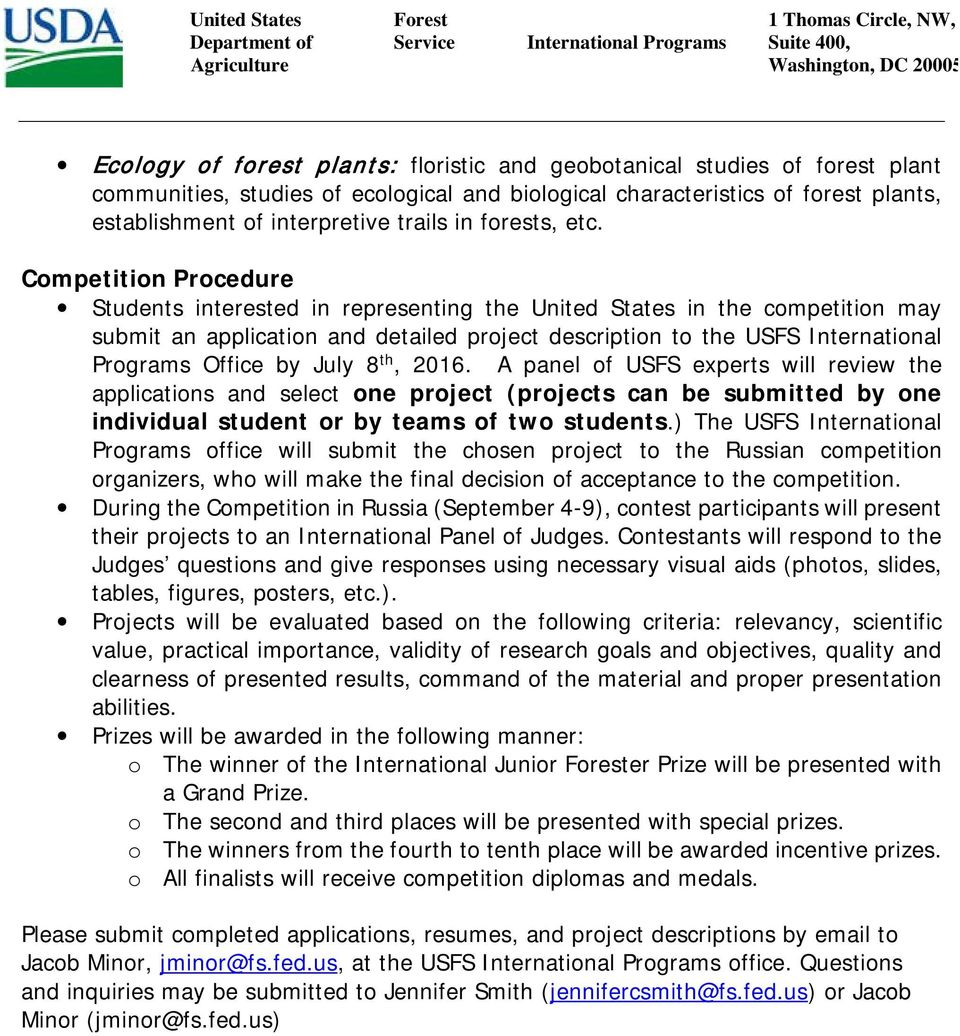 Competition Procedure Students interested in representing the United States in the competition may submit an application and detailed project description to the USFS International Programs Office by