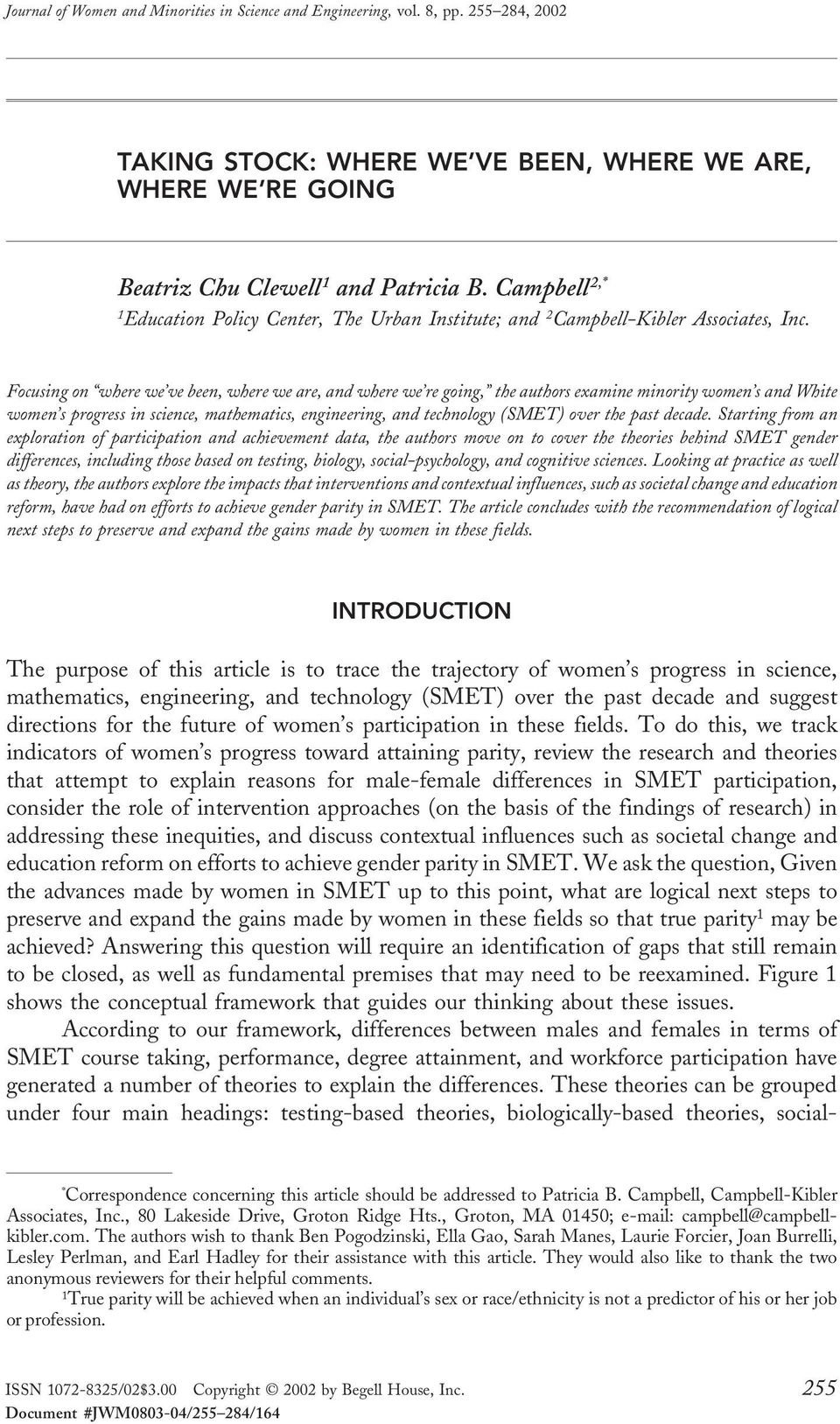 Focusing on where we ve been, where we are, and where we re going, the authors examine minority women s and White women s progress in science, mathematics, engineering, and technology (SMET) over the