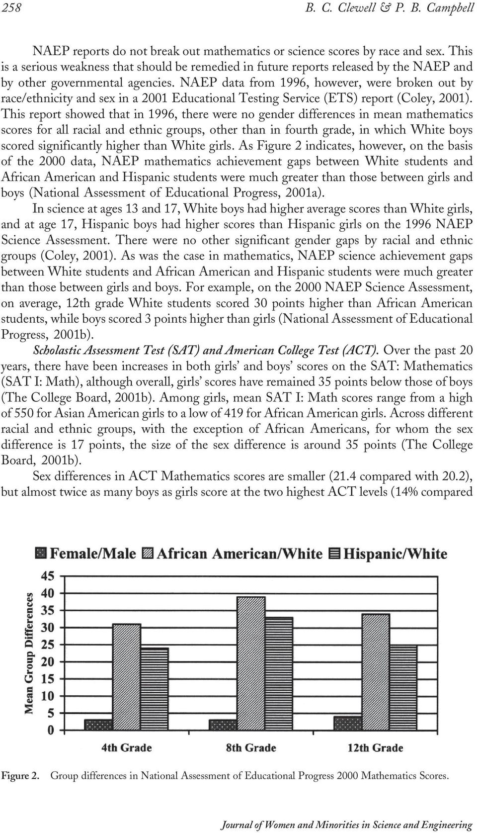 NAEP data from 1996, however, were broken out by race/ethnicity and sex in a 2001 Educational Testing Service (ETS) report (Coley, 2001).