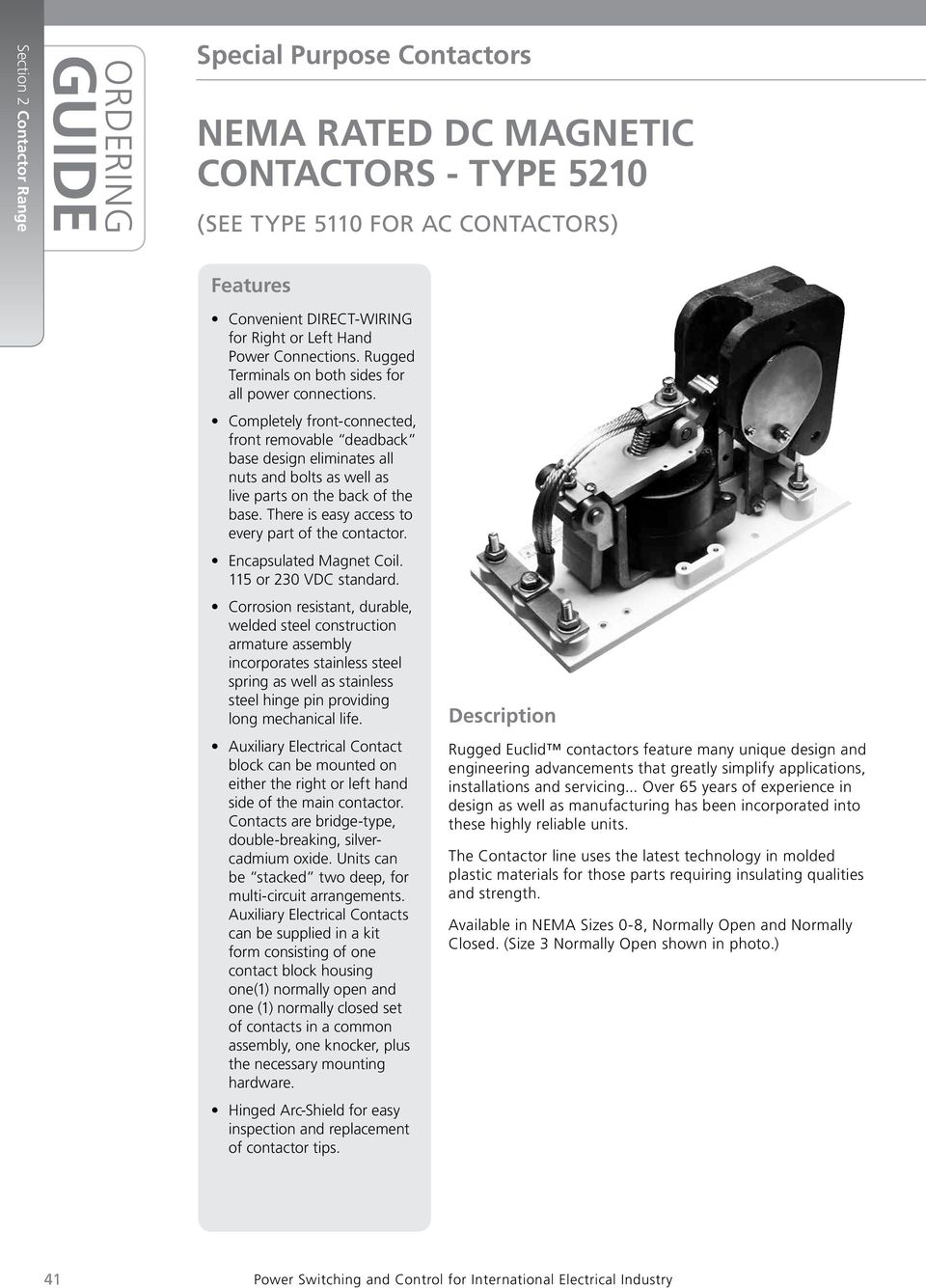 Guide Hi Tech Uca Contactors Hubbell Special Purpose Magnetic Contactor 1 Pole Relay Wiring There Is Easy Access To Every Part Of The Encapsulated Magnet Coil 115