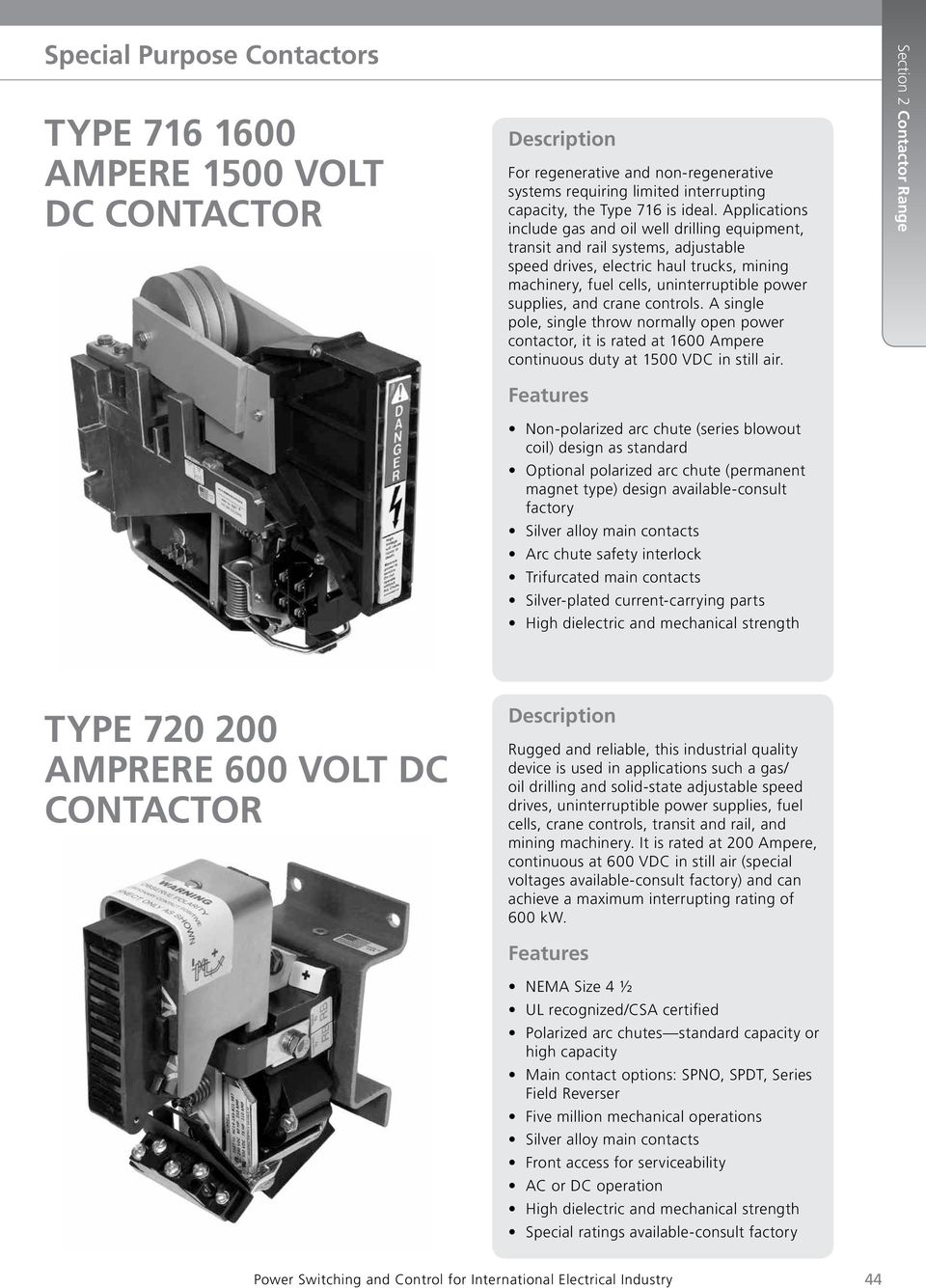 Guide Hi Tech Uca Contactors Hubbell Special Purpose Magnetic Contactor 1 Pole Relay Wiring A Single Throw Normally Open Power It Is