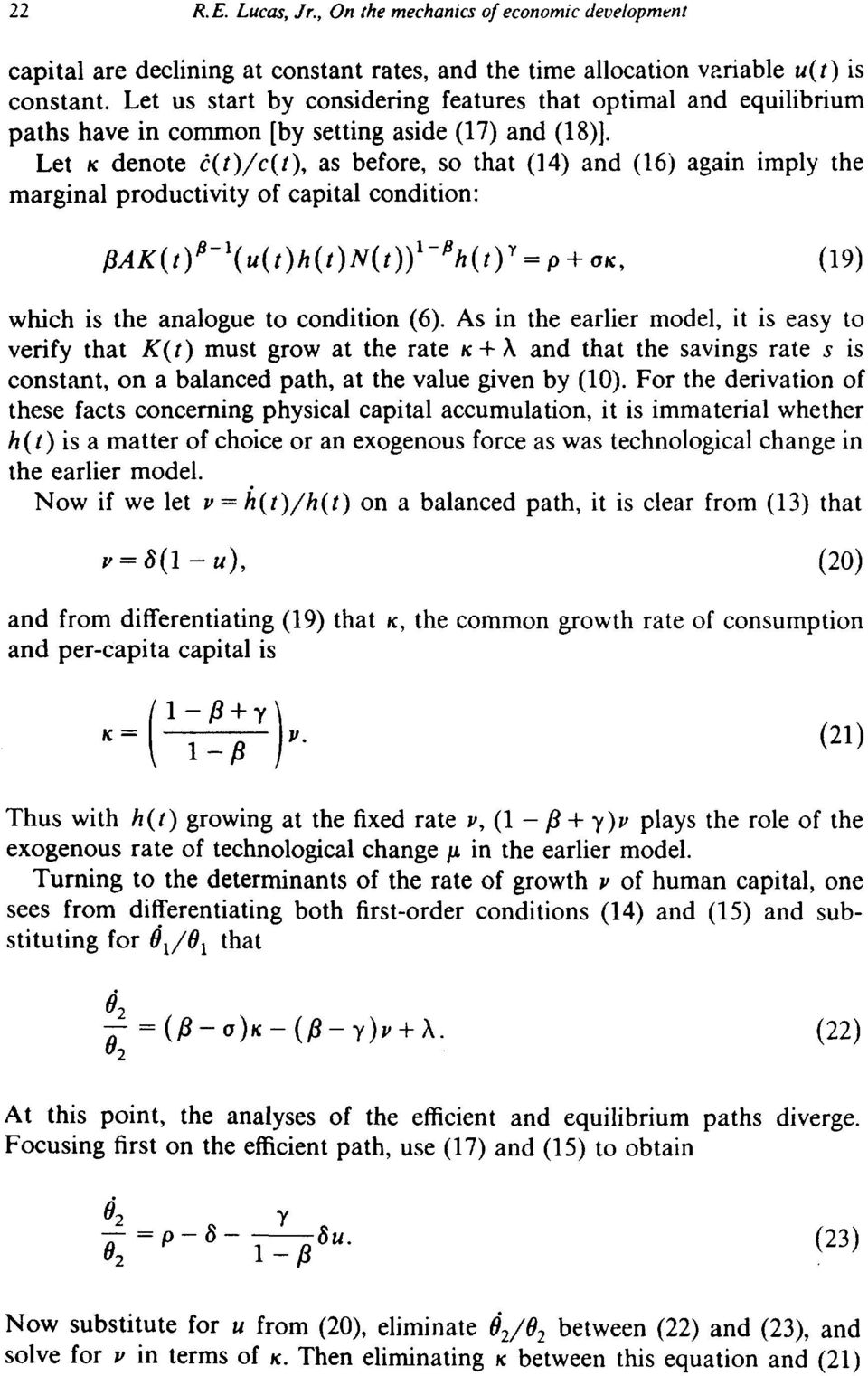 Let K denote c(t)/c(t), as before, so that (14) and (16) again imply the marginal productivity of capital condition: f3a K ( t ) P- 1( U ( t ) h ( t ) N ( t ))1 - Ph ( t ) Y = P+ ak, (19) which is