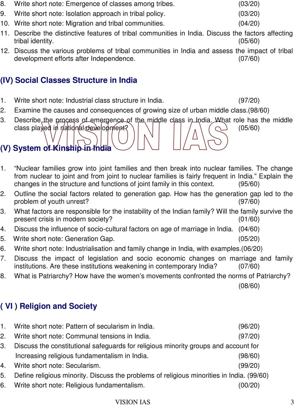 Discuss the various problems of tribal communities in India and assess the impact of tribal development efforts after Independence. (07/60) (IV) Social Classes Structure in India 1.