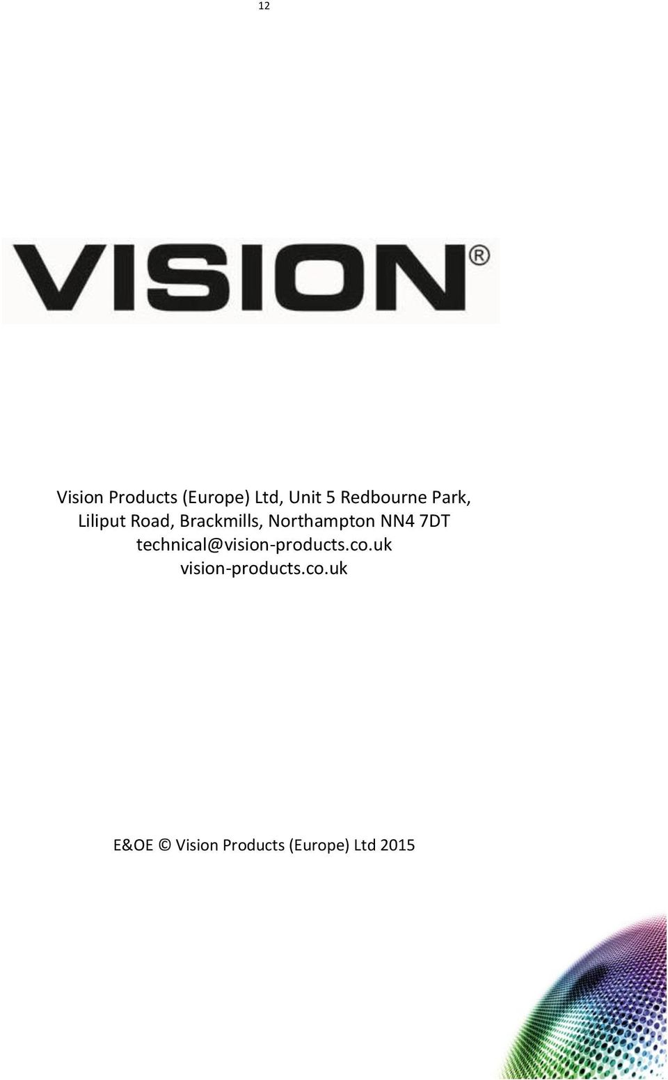 Northampton NN4 7DT technical@vision-products.co.