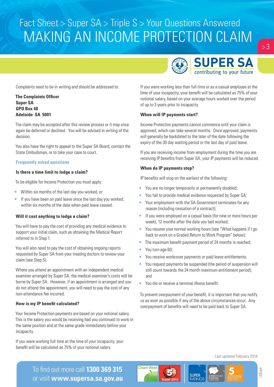 You also have the right to appeal to the Super SA Board, contact the State Ombudsman, or to take your case to court. Frequently asked questions Is there a time limit to lodge a claim?