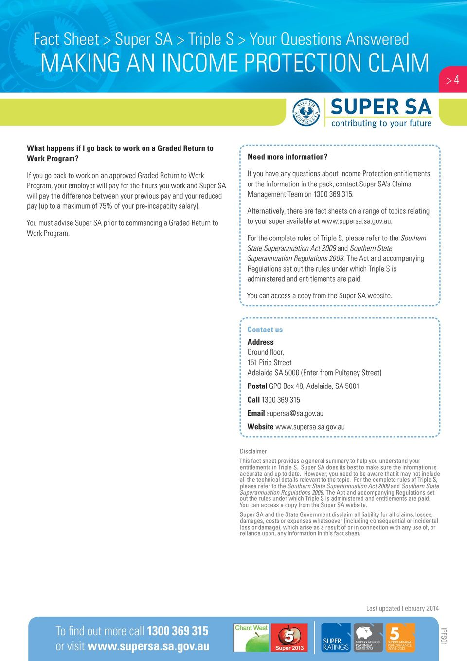 (up to a maximum of 75% of your pre-incapacity salary). You must advise Super SA prior to commencing a Graded Return to Work Program. Need more information?