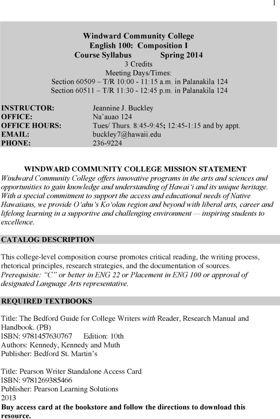 edu PHONE: 236-9224 WINDWARD COMMUNITY COLLEGE MISSION STATEMENT Windward Community College offers innovative programs in the arts and sciences and opportunities to gain knowledge and understanding