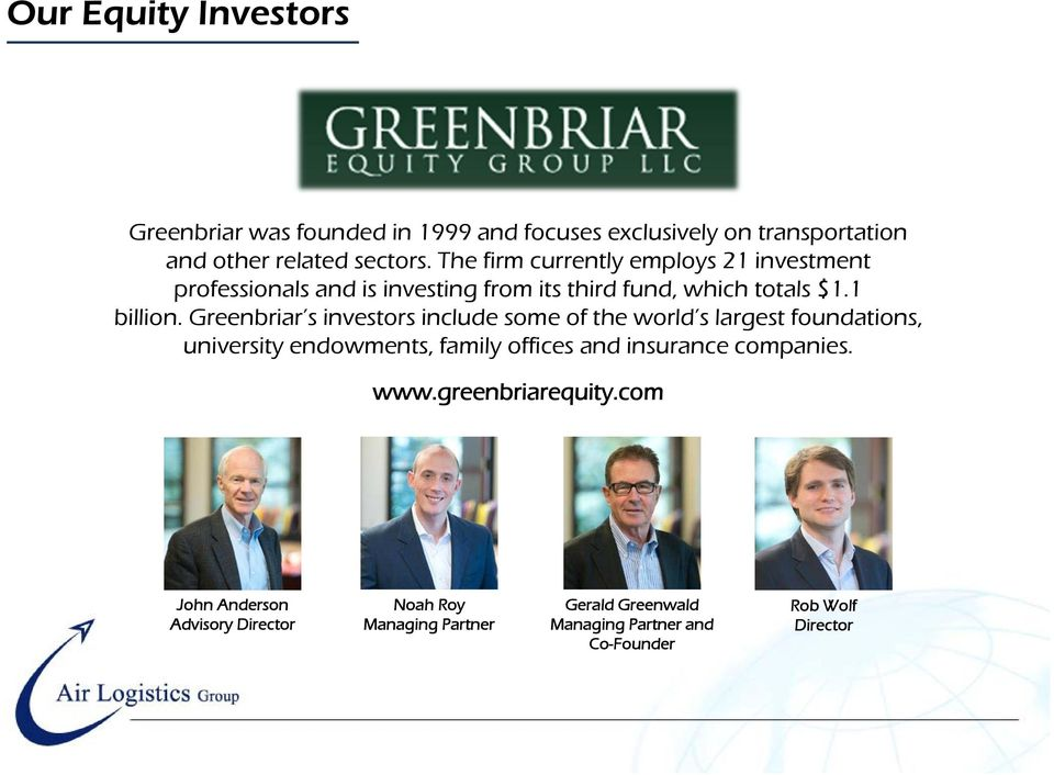 Greenbriar s investors include some of the world s largest foundations, university endowments, family offices and insurance