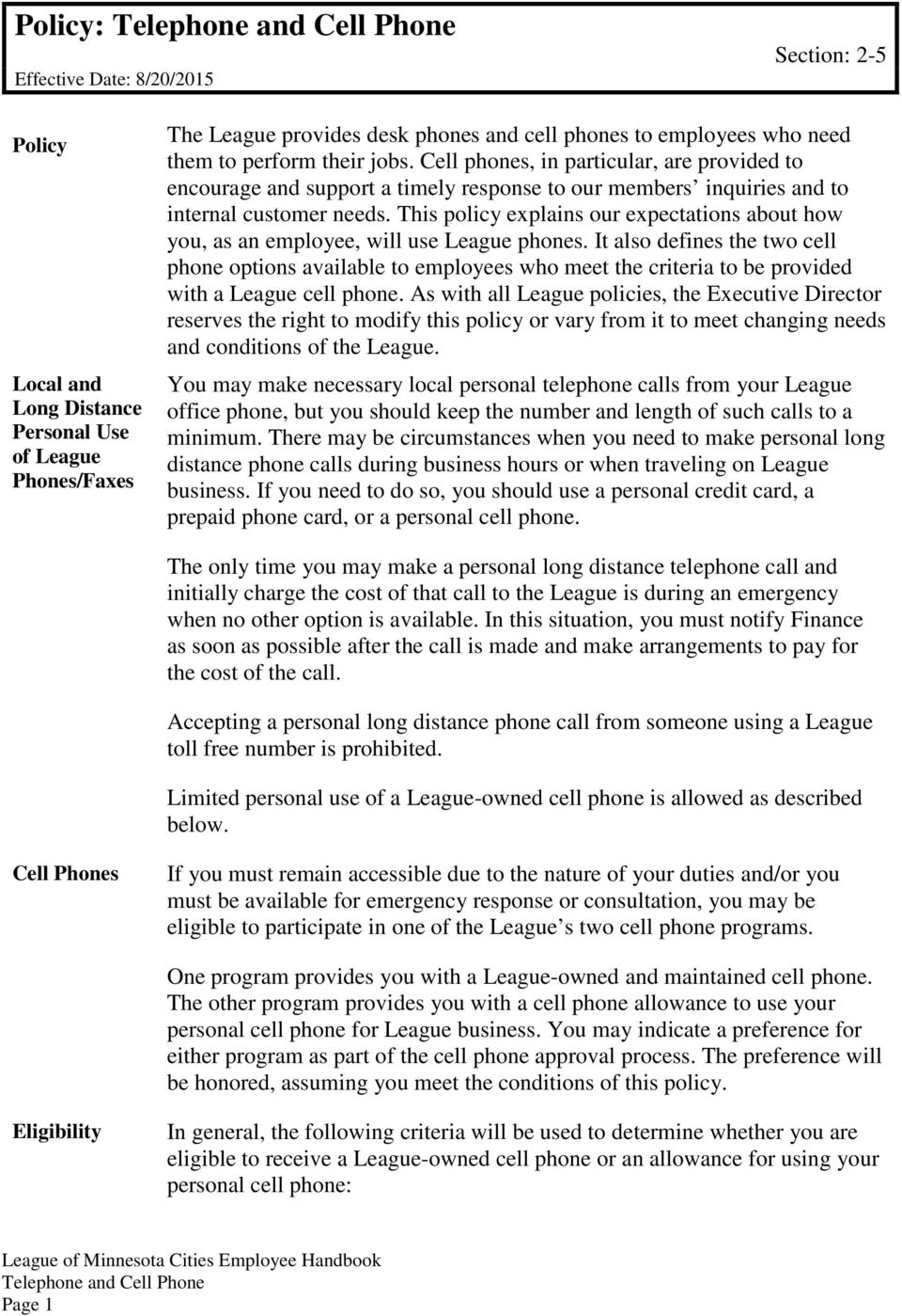 This policy explains our expectations about how you, as an employee, will use League phones.