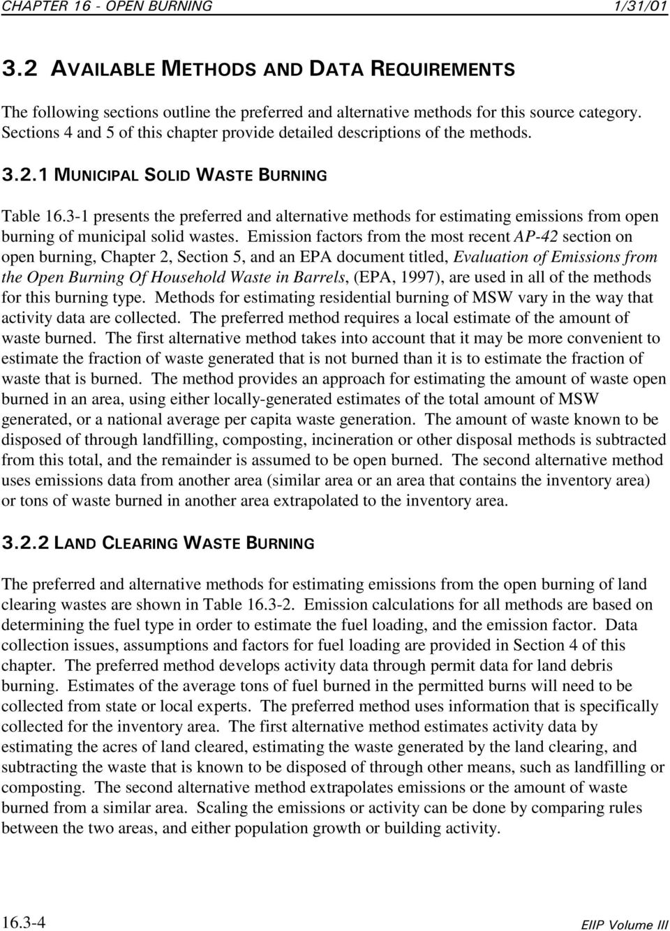 Emission factors from the most recent AP-42 section on open burning, Chapter 2, Section 5, and an EPA document titled, Evaluation of Emissions from the Open Burning Of Household Waste in Barrels,