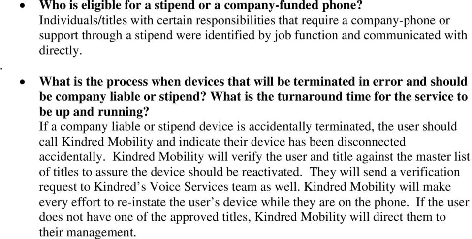What is the process when devices that will be terminated in error and should be company liable or stipend? What is the turnaround time for the service to be up and running?