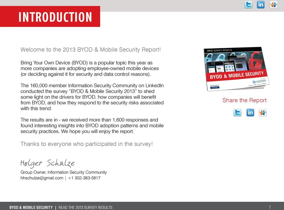 The 160,000 member Information Security Community on LinkedIn conducted the survey BYOD & Mobile Security 2013 to shed some light on the drivers for BYOD, how companies will benefit from BYOD, and
