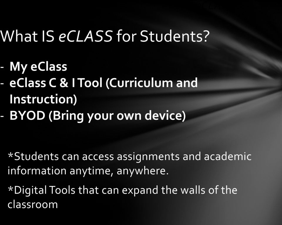 BYOD (Bring your own device) *Students can access assignments and