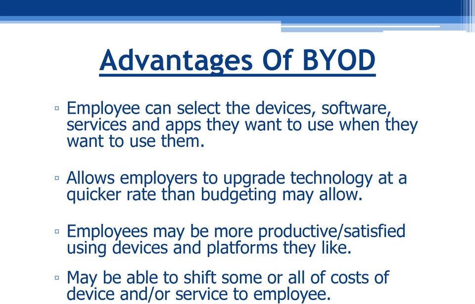 Allows employers to upgrade technology at a quicker rate than budgeting may allow.