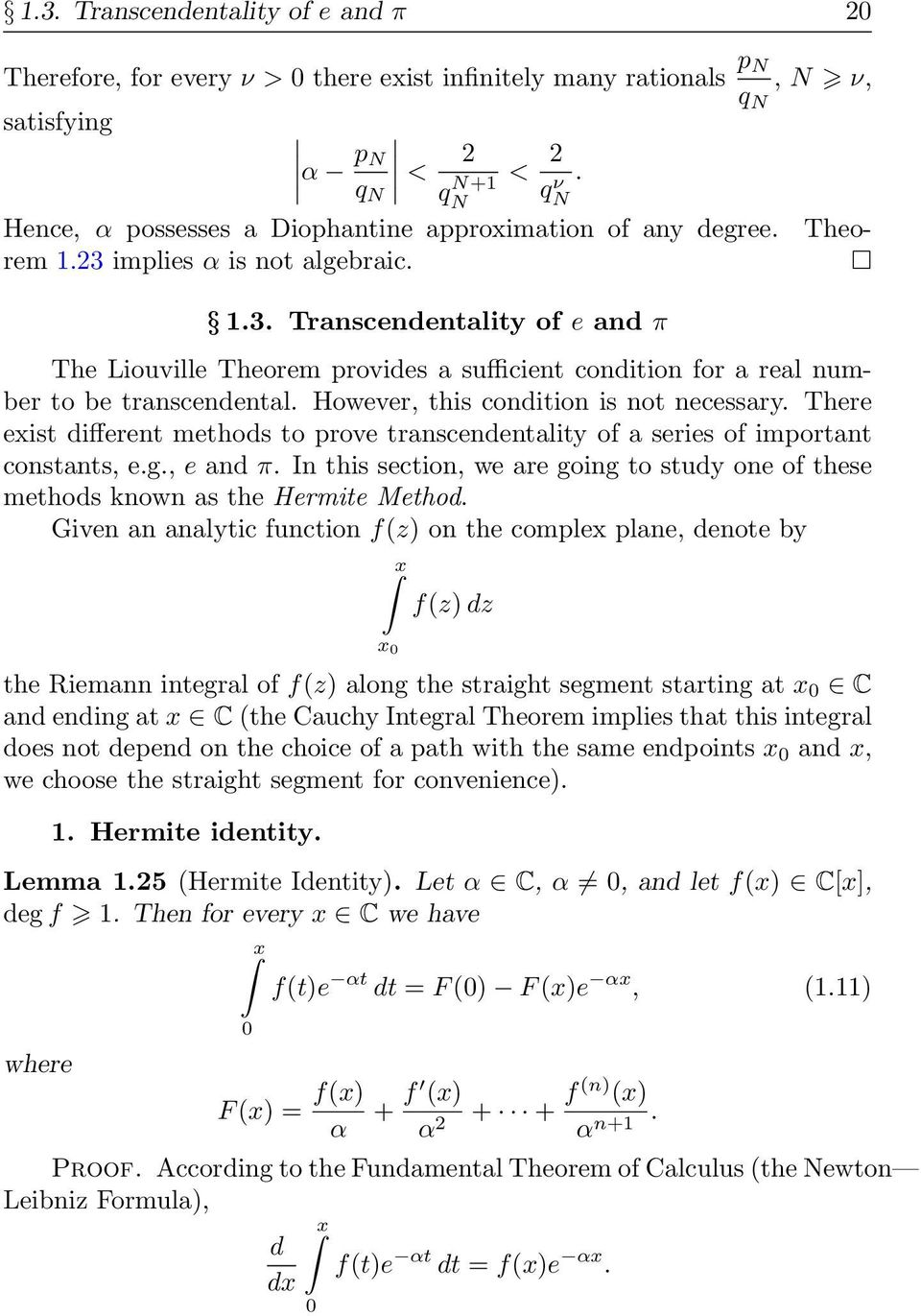 implies α is not algebraic. 1.3. Transcendentality of e and π The Liouville Theorem provides a sufficient condition for a real number to be transcendental. However, this condition is not necessary.