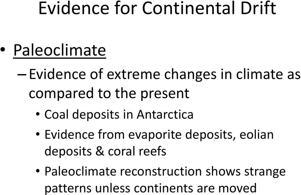 Antarctica Evidence from evaporite deposits, eolian deposits & coral