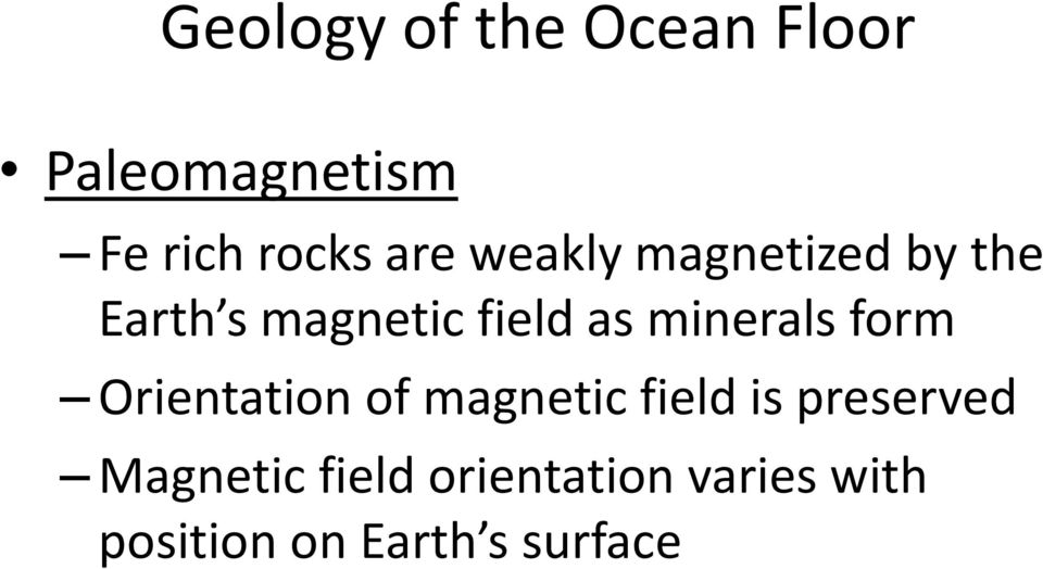 minerals form Orientation of magnetic field is preserved