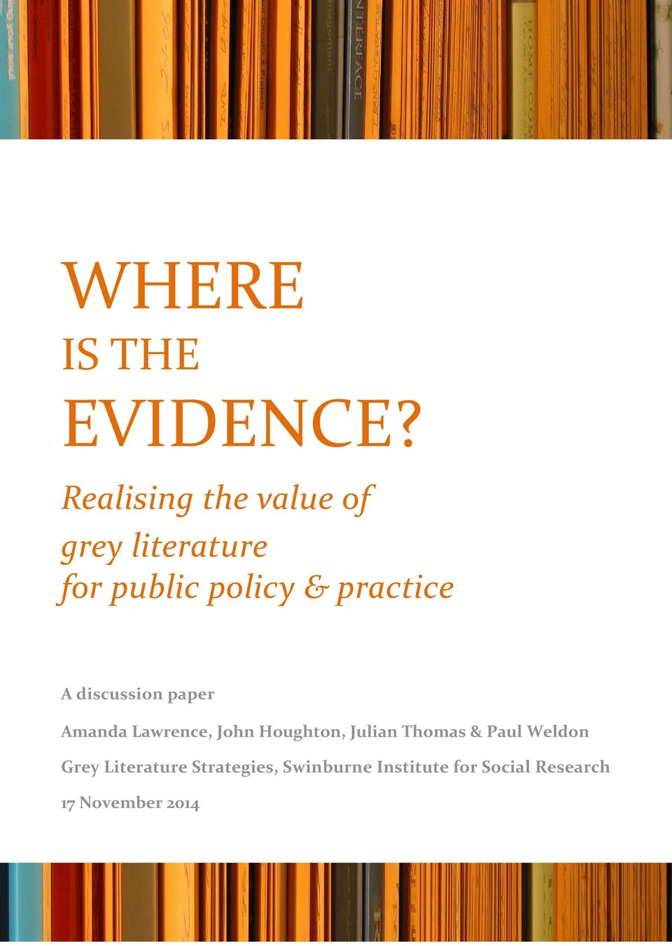 practice A discussion paper Amanda Lawrence, John Houghton,