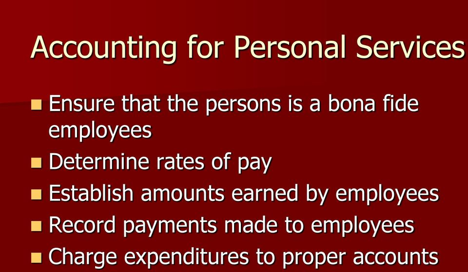 pay Establish amounts earned by employees Record