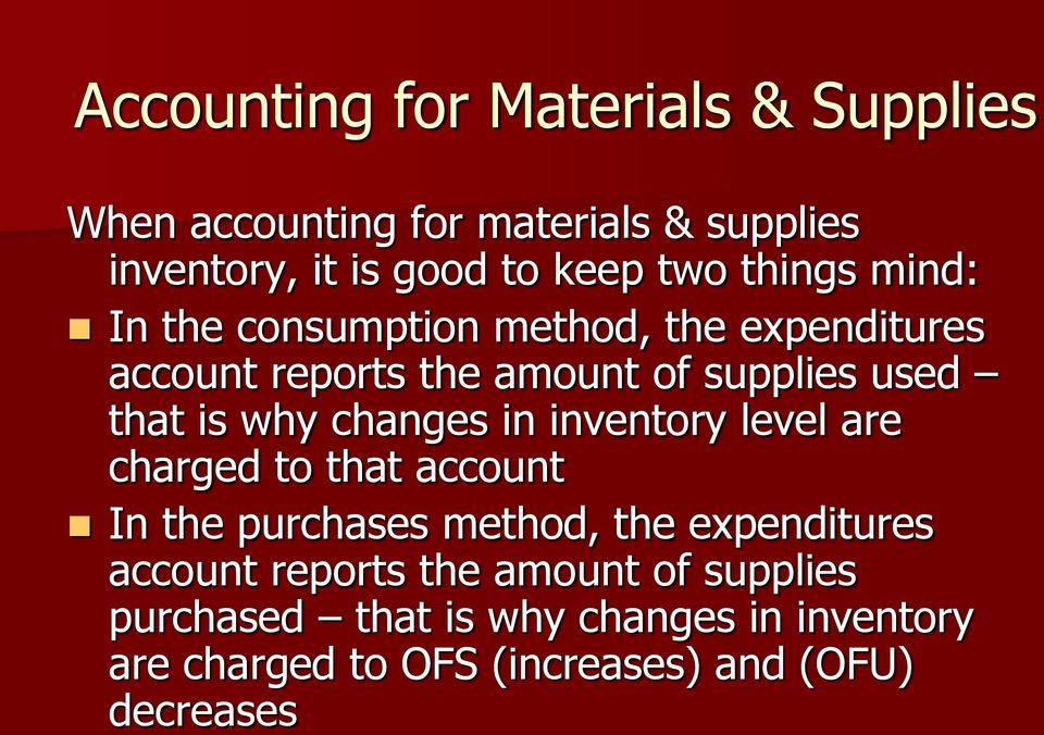 changes in inventory level are charged to that account In the purchases method, the expenditures account reports