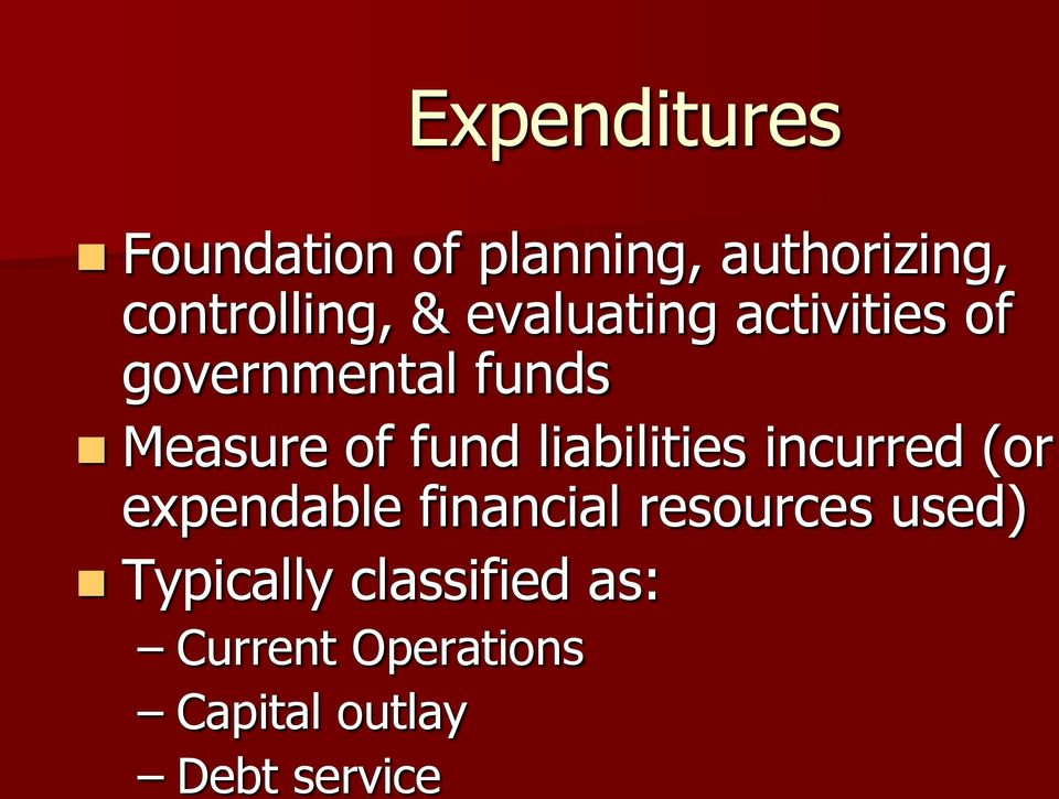 liabilities incurred (or expendable financial resources used)