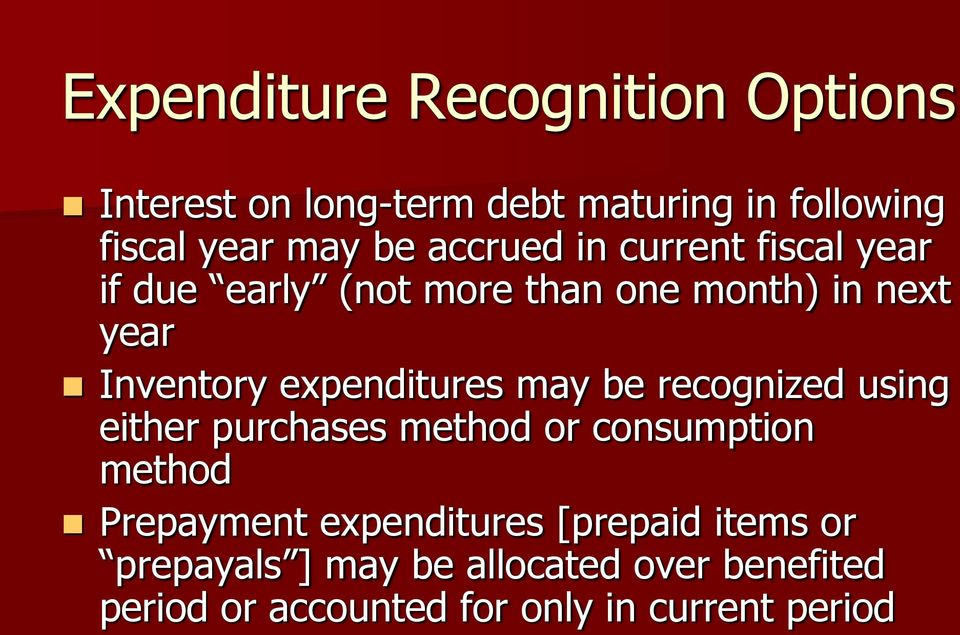 expenditures may be recognized using either purchases method or consumption method Prepayment