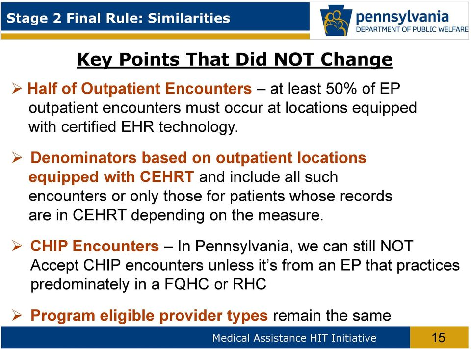 Denominators based on outpatient locations equipped with CEHRT and include all such encounters or only those for patients whose records are in CEHRT