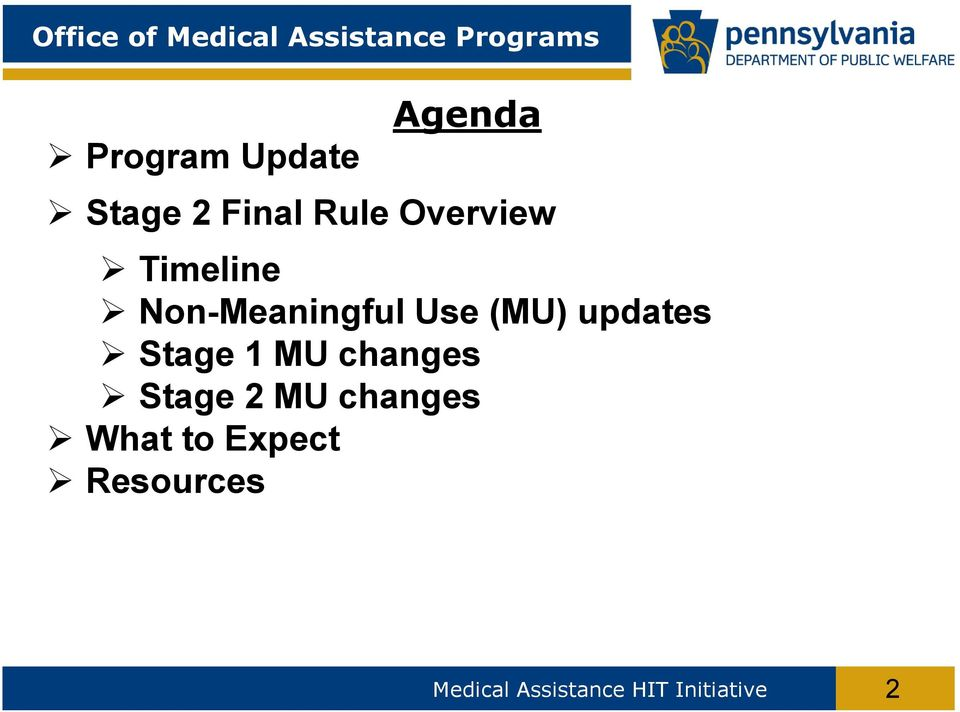 Non-Meaningful Use (MU) updates Stage 1 MU changes Stage