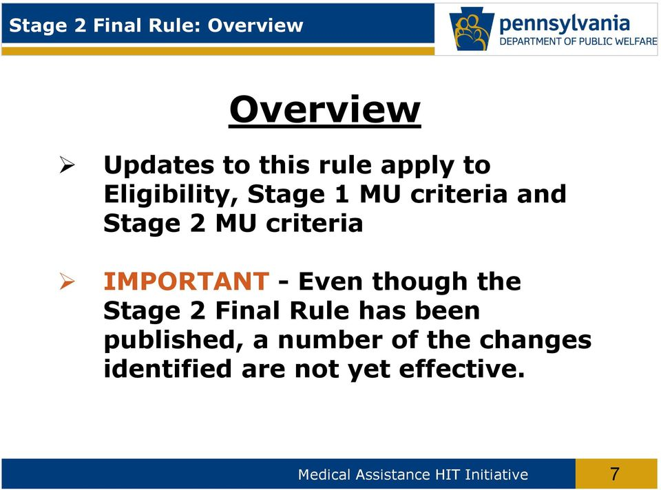 Even though the Stage 2 Final Rule has been published, a number of the