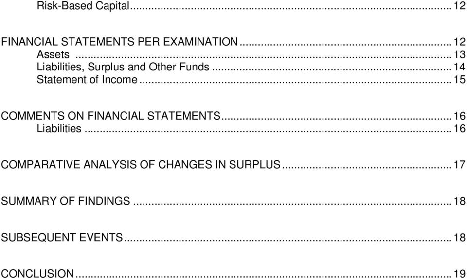 .. 15 COMMENTS ON FINANCIAL STATEMENTS... 16 Liabilities.