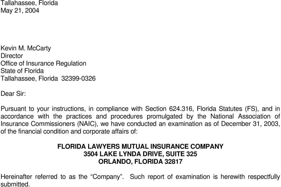 316, Florida Statutes (FS), and in accordance with the practices and procedures promulgated by the National Association of Insurance Commissioners (NAIC), we have