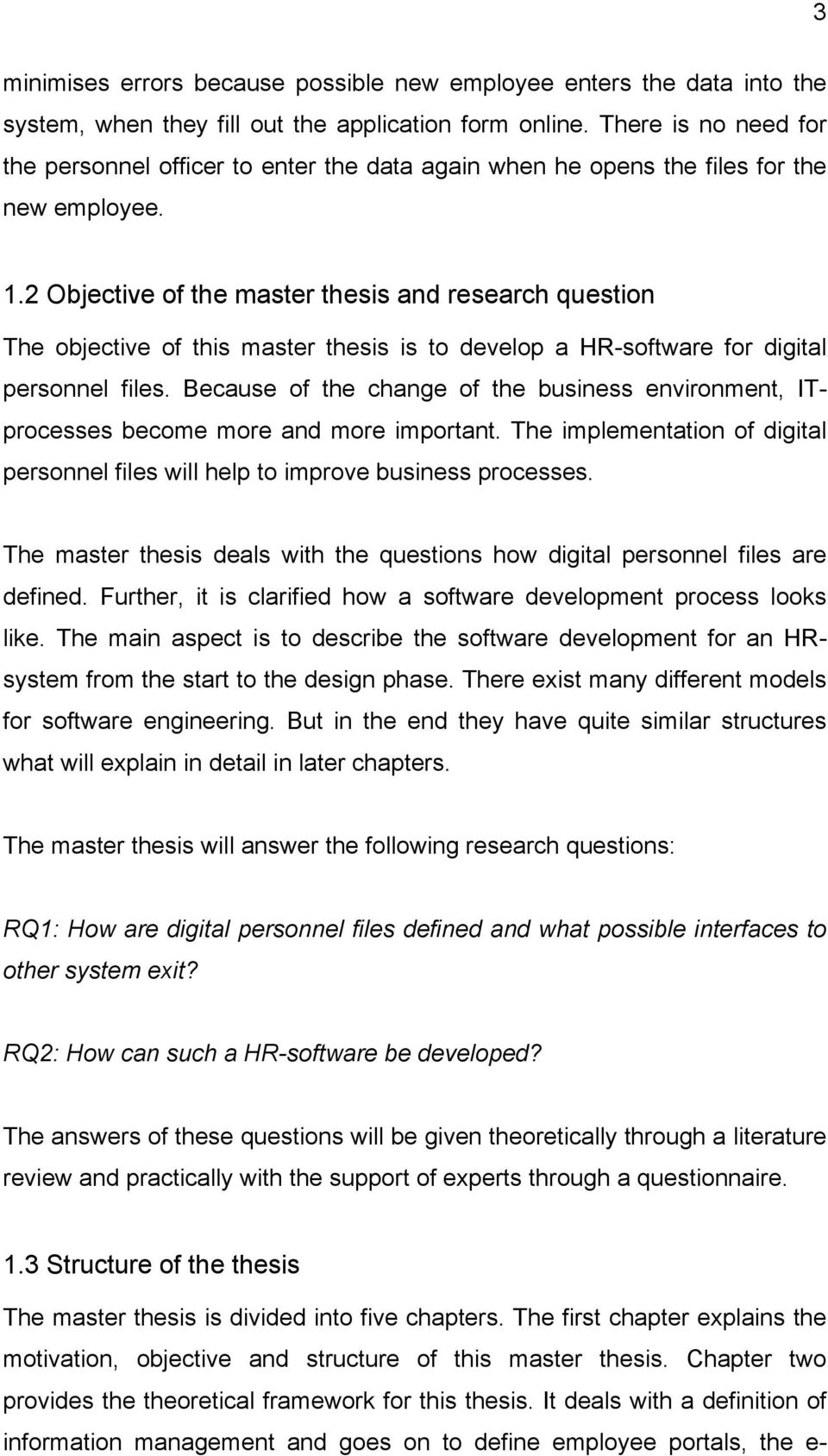 2 Objective of the master thesis and research question The objective of this master thesis is to develop a HR-software for digital personnel files.
