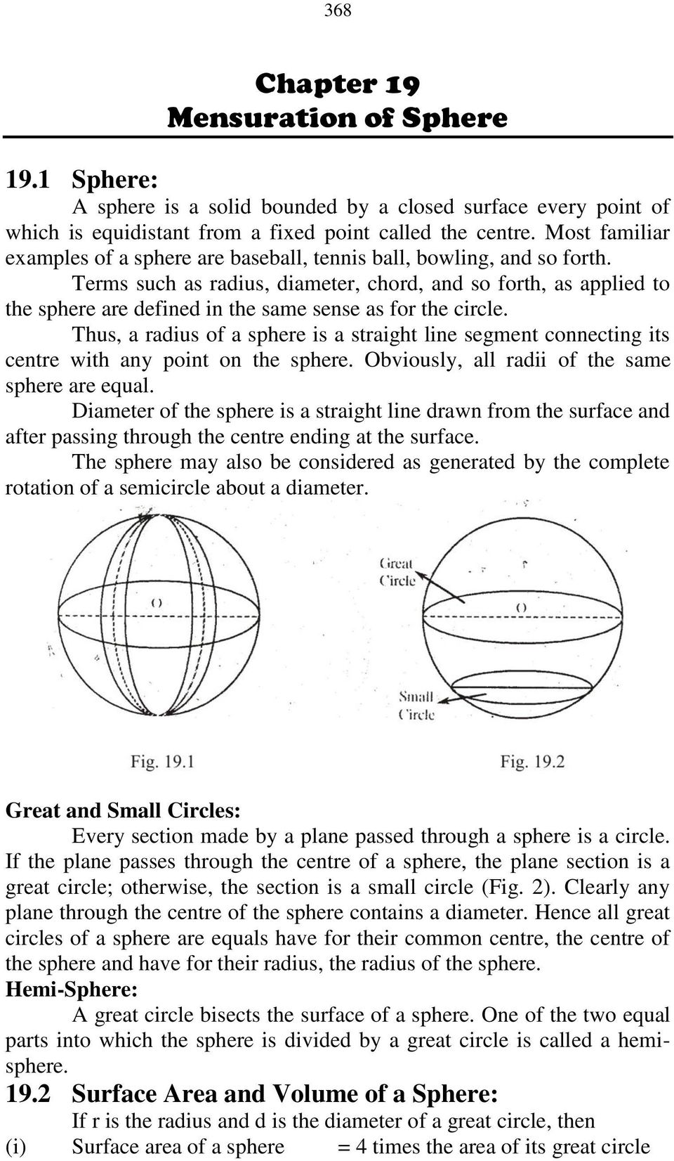 Terms such as radius, diameter, chord, and so forth, as applied to the sphere are defined in the same sense as for the circle.