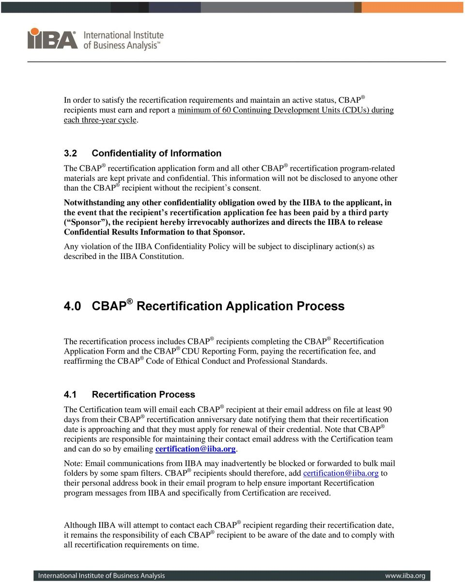 This information will not be disclosed to anyone other than the CBAP recipient without the recipient s consent.