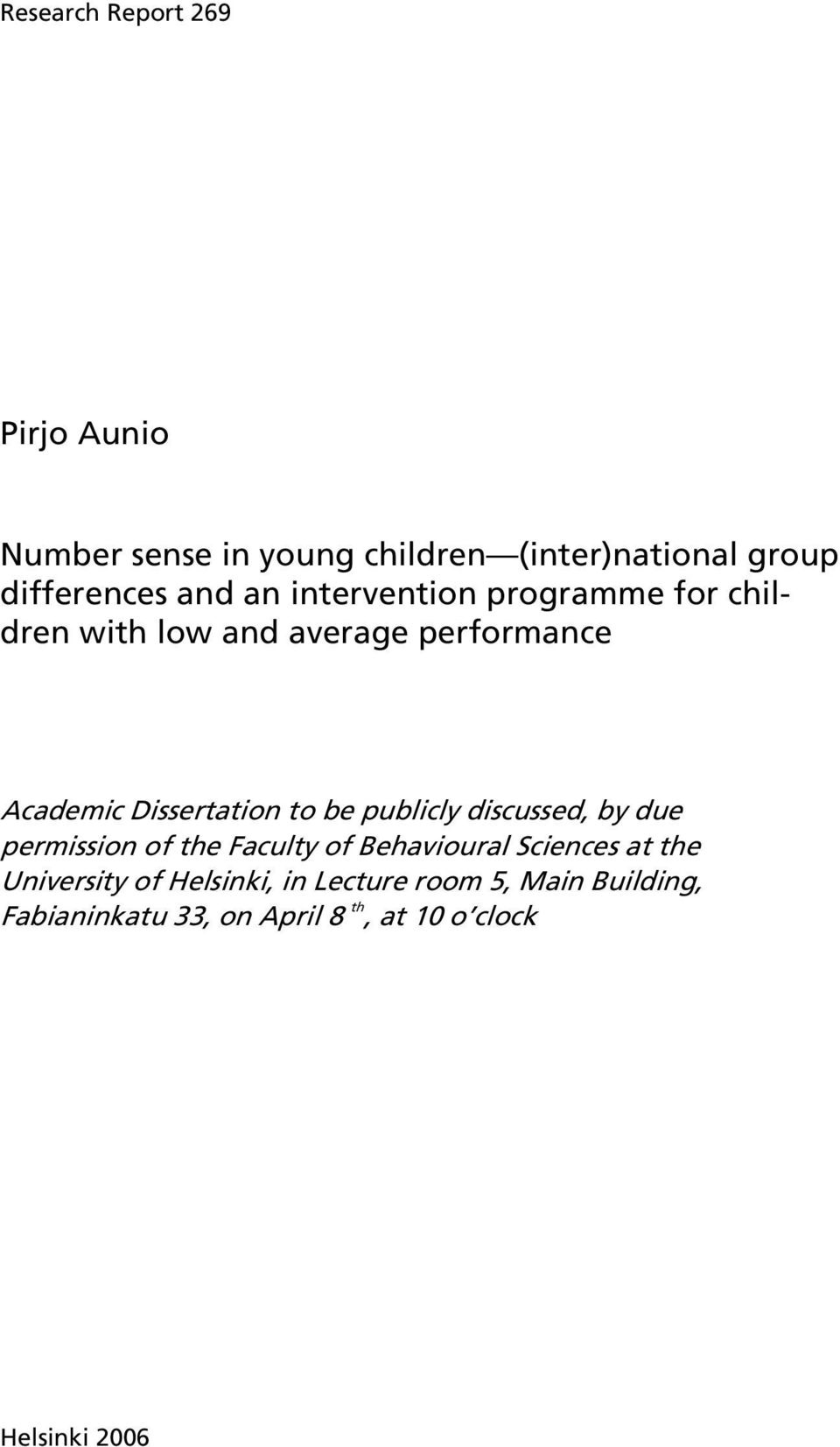 publicly discussed, by due permission of the Faculty of Behavioural Sciences at the University of