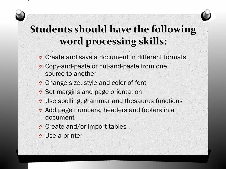style and color of font Set margins and page orientation Use spelling, grammar and thesaurus